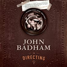 John Badham on Directing: Notes from the Sets of Saturday Night Fever, WarGames, and More (       UNABRIDGED) by John Badham Narrated by John Badham