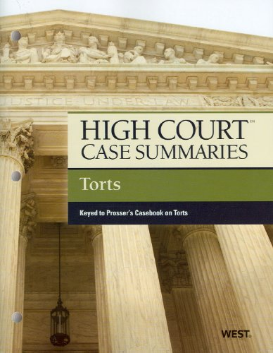 High Court Case Summaries on Torts, Keyed to Prosser