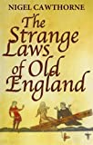 The Strange Laws of Old England (0749954159) by Cawthorne, Nigel