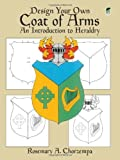 img - for By Rosemary A. Chorzempa Design Your Own Coat of Arms: An Introduction to Heraldry (Dover Children's Activity Books) (Paperback) July 1, 1987 book / textbook / text book