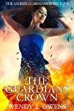 The Guardians Crown (The Sacred Guardians Series Book 4)