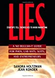 img - for By Sandra Holtzman Lies Startups Tell Themselves to Avoid Marketing: A No Bullsh*t Guide for Ph.D.s, Lab Rats, Suits an (1st Frist Edition) [Paperback] book / textbook / text book