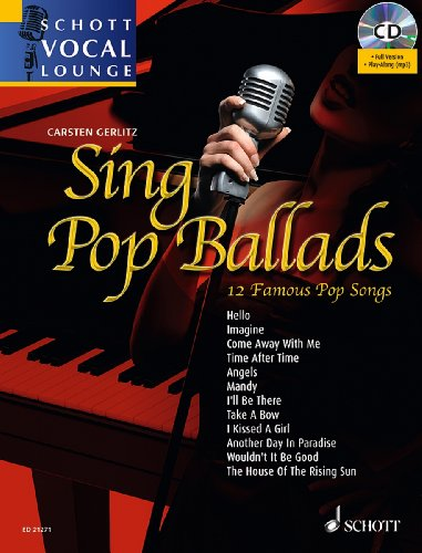Sing Pop Ballads - 12 Famous Pop Songs - Schott Vocal Lounge - voice and piano - edition with CD - ( ED 21271 )