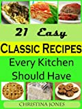 21 Easy Classic Recipes Every Kitchen Should Have