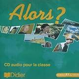 echange, troc Beacco-J-C - Alors ? Niveau 1 ed 2007 CD Classe