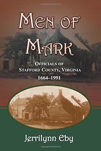 Men of Mark: Officials of Stafford County, Virginia
