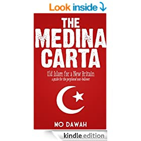 The Medina Carta : Old Islam for a New Britain : a guide for the perplexed non-believer