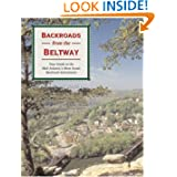 Backroads from the Beltway: Your Guide to the Mid-Atlantic's Most Scenic Backroad Adventures (Backroads of ......