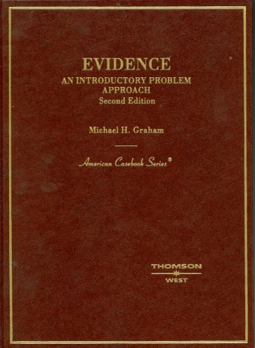 Evidence, An Introductory Problem Approach (American Casebook Series)