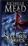 Succubus Nights par Richelle Mead