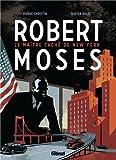 Robert Moses - Le Maitre caché de New York