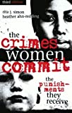 img - for The Crimes Women Commit: The Punishments They Receive (Global Perspectives on Social Issues) 3rd edition by Simon, Rita J., Ahn-Redding, Heather (2005) Paperback book / textbook / text book