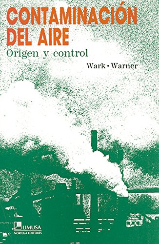Contaminación del aire / Air Pollution: Origen y control / Its Origin and Control