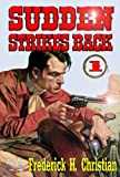img - for Sudden Strikes Back (A Sudden Western) book / textbook / text book