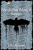 Raven (Medicine Man Book 2)