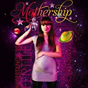 Mothership: The Ever-Expanding Universe, Book 1 | [Martin Leicht, Isla Neal]