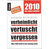 """Verheimlicht - vertuscht - vergessen: Was 2009 nicht in der Zeitung standvon """"Gerhard Wisnewski"""""""