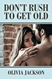 img - for DON'T RUSH TO GET OLD book / textbook / text book