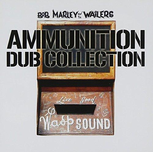 Bob Marley & The Wailers - Ammunition Dub Collection - Zortam Music
