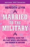 Image of Married to the Military: A Survival Guide for Military Wives, Girlfriends, and Women in Uniform