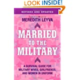 Married to the Military: A Survival Guide for Military Wives, Girlfriends, and Women in Uniform price comparison at Flipkart, Amazon, Crossword, Uread, Bookadda, Landmark, Homeshop18