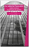 img - for Le salariat bancaire (French Edition) book / textbook / text book