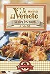 La cucina del Veneto (eNewton Manuali...
