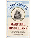 Stockwin's Maritime Miscellany: A Ditty Bag of Wonders from the Golden Age of Sail (Hardback) - Common