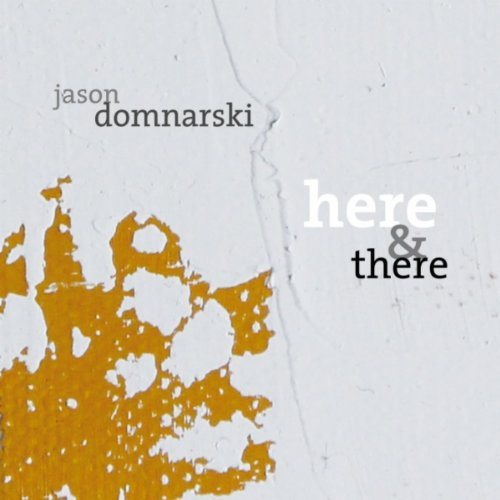 Jason Domnarski - Here and There