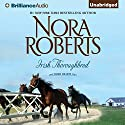 Irish Thoroughbred: Irish Hearts, Book 1 (       UNABRIDGED) by Nora Roberts Narrated by Amy Rubinate