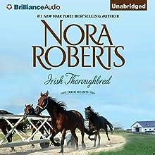 Irish Thoroughbred: Irish Hearts, Book 1 (       UNABRIDGED) by Nora Roberts Narrated by Amy Rubinate
