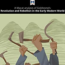 A Macat Analysis of Jack A. Goldstone's Revolution and Rebellion in the Early Modern World Audiobook by Etienne Stockland Narrated by  Macat.com