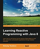 Learning Reactive Programming With Java 8 Front Cover