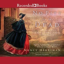 No Pity for the Dead Audiobook by Nancy Herriman Narrated by Stina Nielsen