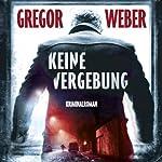 Keine Vergebung | Gregor Weber