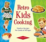Retro Kids Cooking (Retro Series) [Hardcover]