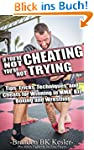 If You're Not Cheating, You're Not Tr...