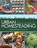 Urban Homesteading: Heirloom Skills for Sustainable Living