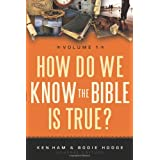 How Do We Know the Bible is True? ~ Ken Ham