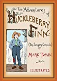 The Adventures of Huckleberry Finn: Unabridged and Illustrated