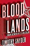 """Bloodlands Europe between Hitler and Stalin"" av Timothy Snyder"
