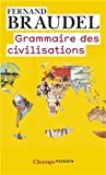 echange, troc Fernand Braudel - Grammaire des civilisations