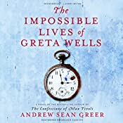The Impossible Lives of Greta Wells | [Andrew Sean Greer]