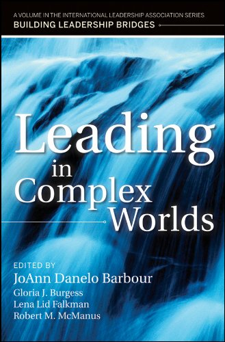 Leading in Complex Worlds A Volume in the International Leadership Series, Building Leadership Bridges