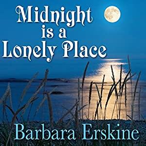 Midnight Is a Lonely Place | [Barbara Erskine]