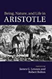 img - for Being, Nature, and Life in Aristotle: Essays in Honor of Allan Gotthelf book / textbook / text book