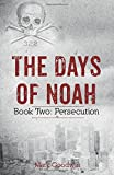 The Days of Noah: Book Two: Persecution (Volume 2)
