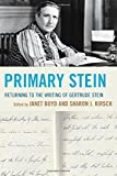 img - for Primary Stein: Returning to the Writing of Gertrude Stein book / textbook / text book