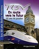 echange, troc Philippe Mirville - TGV En route vers le futur : 25 ans de passion