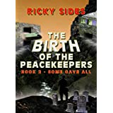 The Peacekeepers, Some Gave All. Book 2.by Ricky Sides